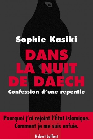 In the night of Daech, recounts Sophie Kasiki's journey to Raqqa, life in captivity and then escape.